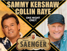 More Info for SAMMY KERSHAW AND COLLIN RAYE MARCH 5, 2022